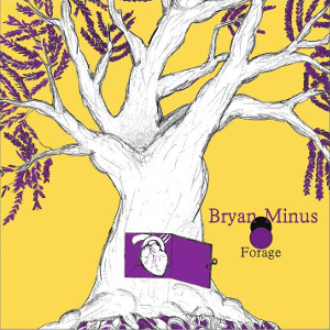 Album cover for the Bryan Minus EP Forage