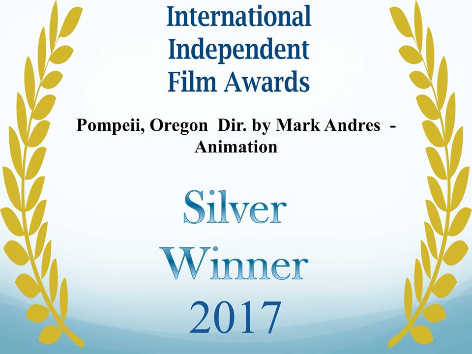 International Independant Film Award for Pompeii, Oregon