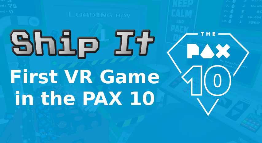 Banner stating Ship It is the first VR game in the PAX 10